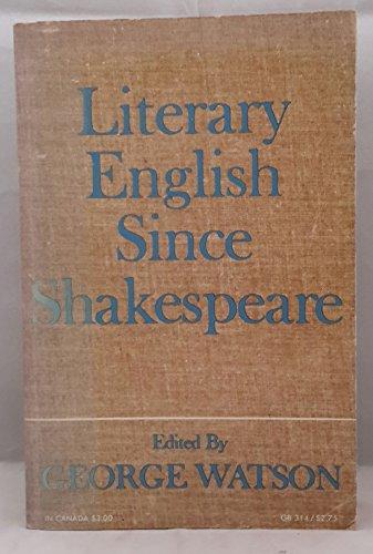 Literary English Since Shakespeare: George Watson