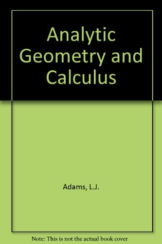 Analytic Geometry and Calculus: Adams, L.J., White,