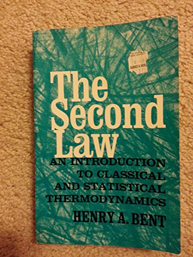 9780195008289: The Second Law: An Introduction to Classical and Statistical Thermodynamics