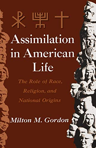 9780195008968: Assimilation in American Life: The Role of Race, Religion and National Origins