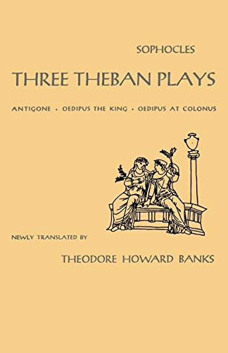 9780195010596: Three Theban Plays: Antigone, Oedipus the King, Oedipus at Colonus