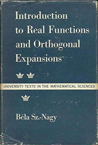 Introduction to real functions and orthogonal expansions: Szeokefalvi-Nagy, BGela