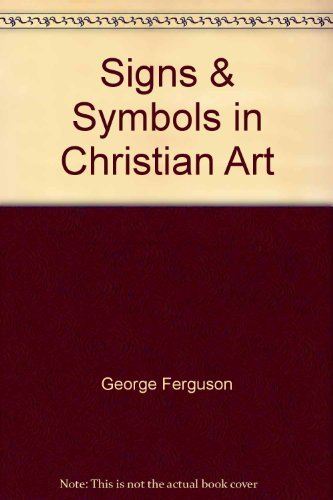 9780195011685: Signs & Symbols in Christian Art