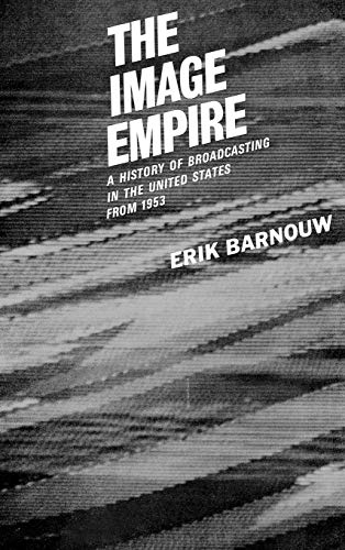 9780195012590: The Image Empire: A History of Broadcasting in the United States, Volume III--From 1953: From 1953 Vol 3