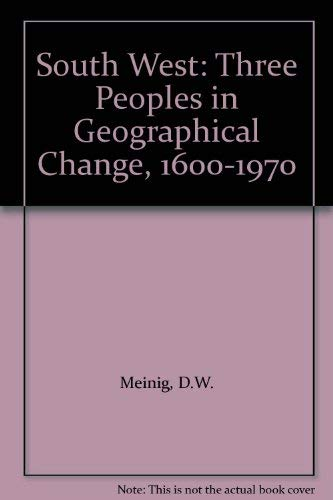9780195012880: South West: Three Peoples in Geographical Change, 1600-1970