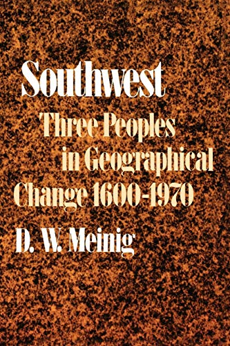 9780195012897: Southwest: Three Peoples in Geographical Change, 1600-1970 (Historical Geography of North America Se)