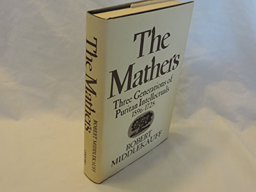 9780195013054: The Mathers: Three Generations of Puritan Intellectuals, 1596-1728