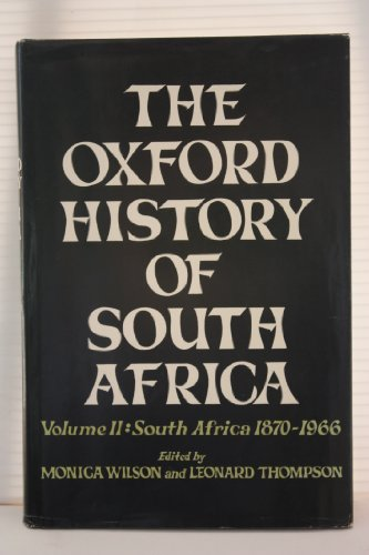 The Oxford History of South Africa, Vol. 2: South Africa 1870-1966