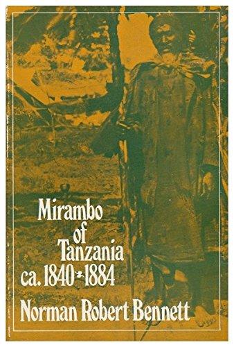 Mirambo of Tanzania, 1840 to 1884: Norman R. Bennett