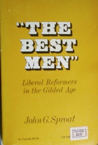 9780195013542: Best Men: Liberal Reformers in the Gilded Age (Galaxy Books)