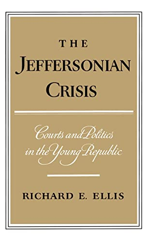 9780195013900: The Jeffersonian Crisis: Courts and Politics in the Young Republic