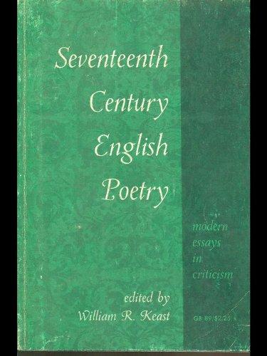 SEVENTEENTH CENTURY ENGLISH POETRY; MODERN ESSAYS IN: Keast, William R.,