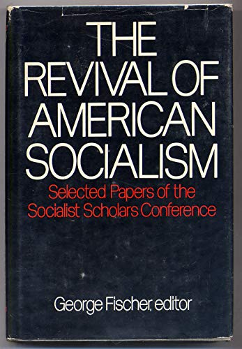 9780195014129: The Revival of American Socialism: Selected Papers of the Socialist Scholars Conference