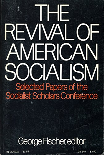 9780195014136: The Revival of American Socialism: Selected Papers of the Socialist Scholars Conference