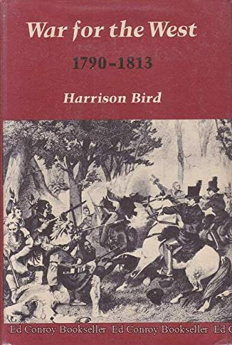 War for the West, 1790-1813: Bird, Harrison