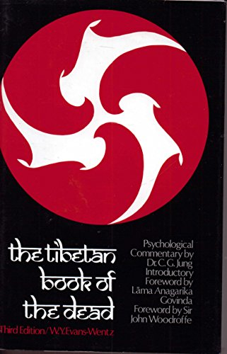 9780195014358: The Tibetan Book of the Dead: or, The After-Death Experiences on the Bardo Plane, according to Lama Kazi Dawa-Samdup's English Rendering