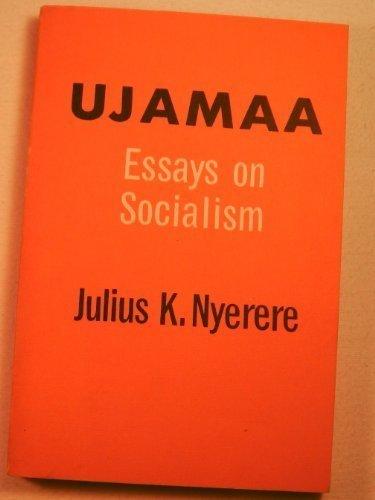 Ujamaa Essays On Socialism: Julius K Nyerere