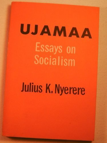 Ujamaa: Essays on Socialism: Nyerere, Julius Kambarage