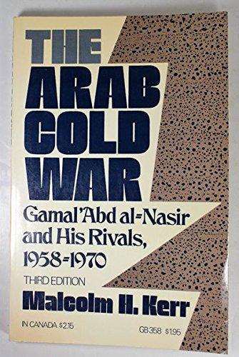 9780195014754: The Arab Cold War: Gamel 'Abd Al-Nasir and His Rivals, 1958-70 (Galaxy Books)