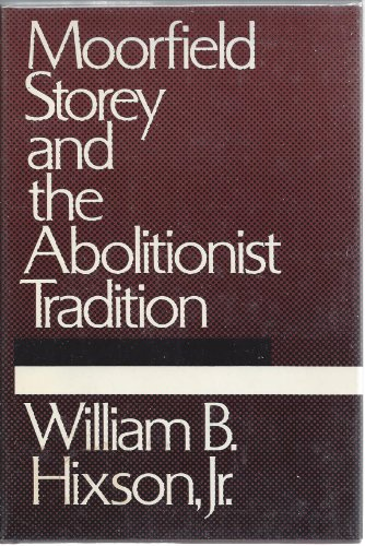 Moorfield Storey and the Abolitionist Tradition,