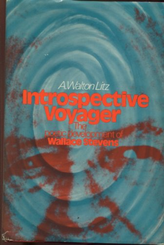 Introspective Voyager: The Poetic Development of Wallace Stevens (0195015185) by A. Walton Litz