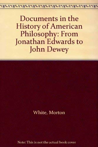 9780195015560: Documents in the History of American Philosophy: From Jonathan Edwards to John Dewey