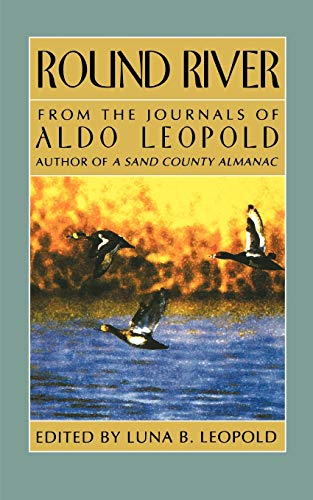 9780195015638: Round River: From the Journals of Aldo Leopold (Galaxy Books)