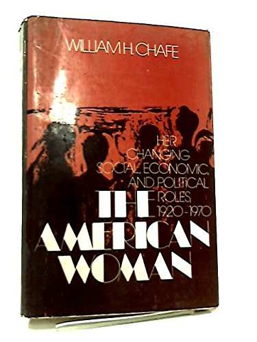 9780195015782: American Woman: Her Changing Social, Economic and Political Roles, 1920-70