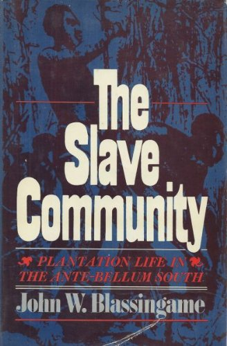 9780195015799: The Slave Community: Plantation Life in the Antebellum South
