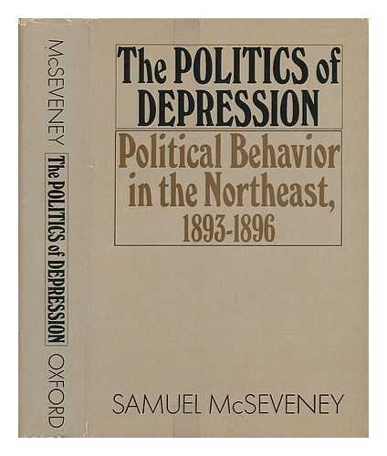 9780195015805: Politics of Depression: Political Behavior in the Northeast, 1893-1896
