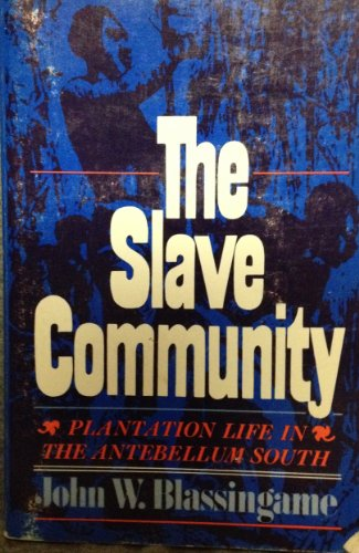 9780195015836: Slave Community: Plantation Life in the Antebellum South