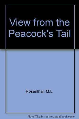 View from the Peacock's Tail (9780195015935) by M.L. Rosenthal