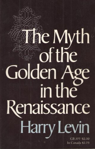 9780195016024: Myth of the Golden Age in the Renaissance
