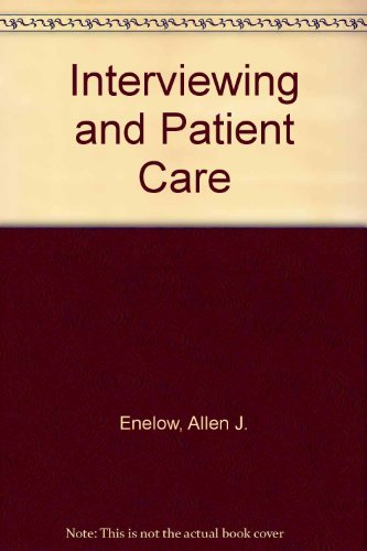 Interviewing and Patient Care: Allen J. Enelow,