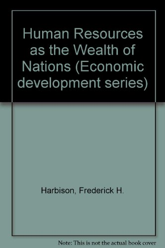 Human Resources as the Wealth of Nations: Frederick H. Harbison