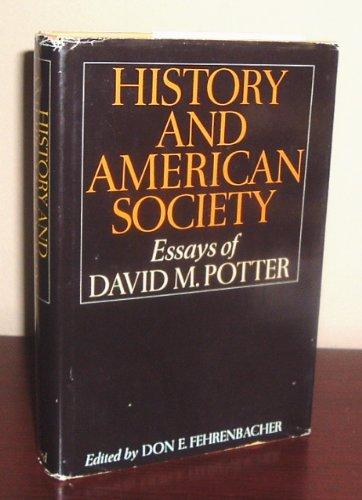 History and American society: essays of David: Potter, David Morris