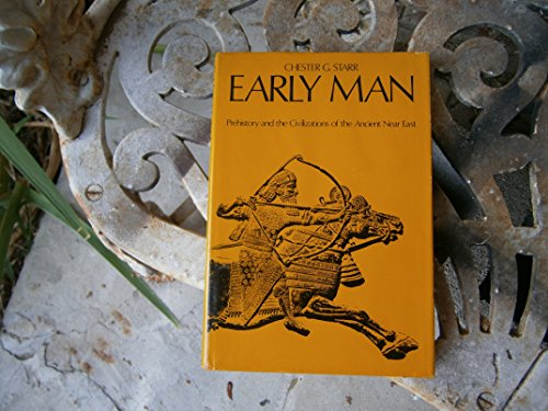 9780195016413: Early Man: Prehistory and the Civilizations of the Ancient Near East