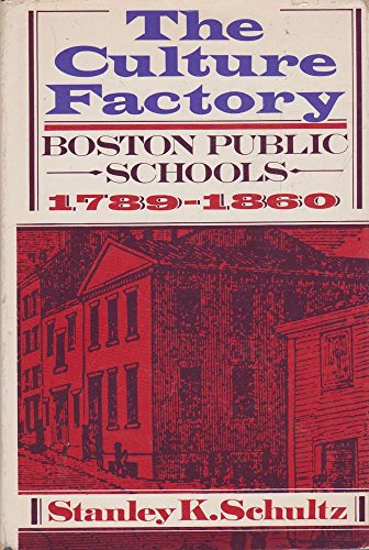 9780195016680: Culture Factory: Boston Public Schools, 1789-1860