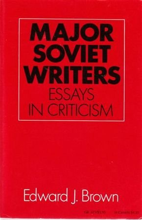 Major Soviet Writers: Essays in Criticism: Edward James Brown
