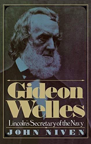 9780195016932: Gideon Welles: Lincoln's Secretary of the Navy