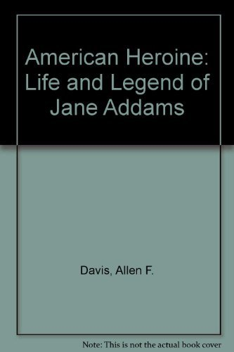 9780195016949: American Heroine: Life and Legend of Jane Addams
