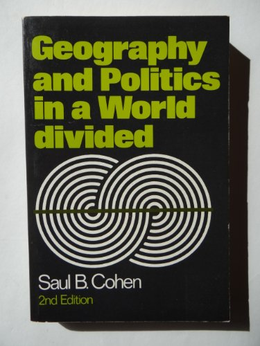 Geography and Politics in a World Divided: Cohen, Saul Bernard