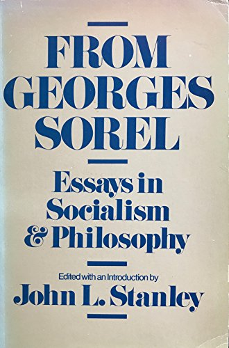 From Georges Sorel: Essays in Socialism and Philosophy From Georges Sorel: Essays in Socialism and Philosophy, Sorel, Georges; Stanley, John [editor], Used, 9780195017168 Spotting to top edge, ink mark to front edge, leaves lightly age-toned. Pages are clean and tightly bound.