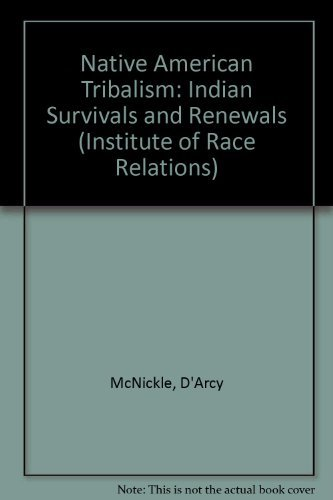 9780195017236: Native American Tribalism; Indian Survivals and Renewals. (Institute of Race Relations)
