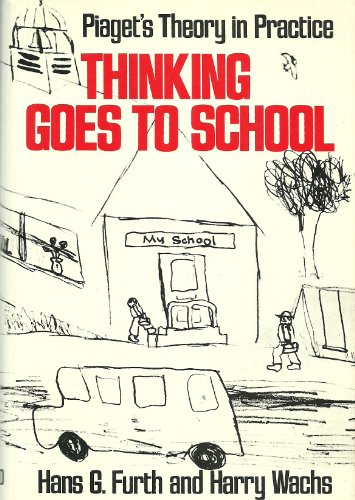 9780195017298: Thinking Goes to School: Piaget's Theory in Practice
