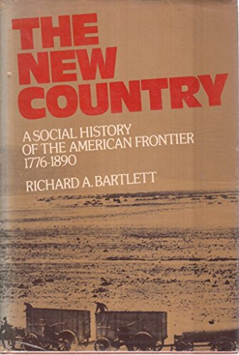 The New Country A social history of the American frontier, l776-l890