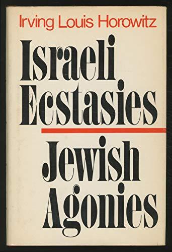 Israeli Ecstasies/Jewish Agonies: Horowitz, Irving Louis