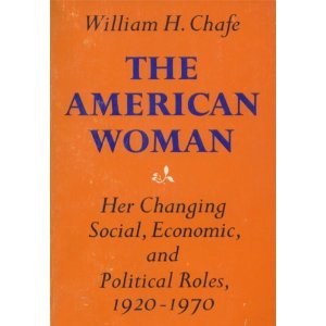 The American Woman: Her Changing Social, Economic and Political Roles, 1920-1970