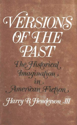 9780195018103: Versions of the Past: The Historical Imagination in American Fiction