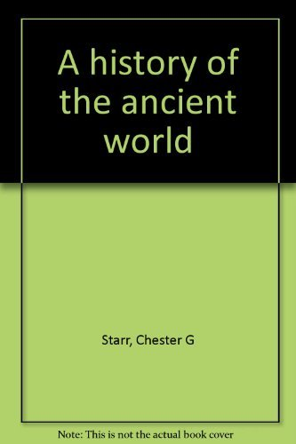 A history of the ancient world: Starr, Chester G